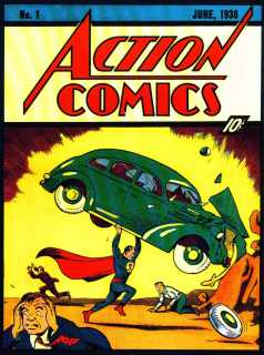 Action Comics #1, 1938, Cover Art by Joe Shuster